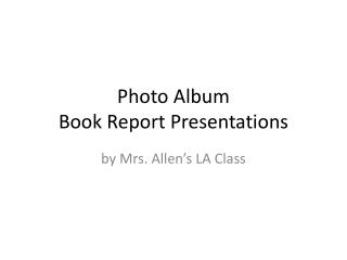 Photo Album Book Report Presentations
