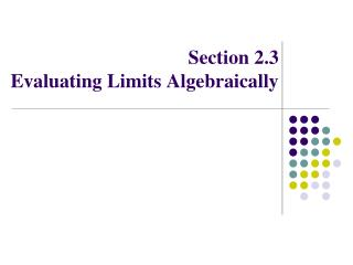 Section  2.3  Evaluating Limits Algebraically