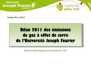 Bilan 2011 des émissions  de gaz à effet de serre  de l'Université Joseph Fourier