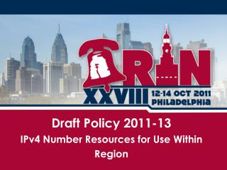 Draft Policy  2011-13 IPv4 Number Resources for Use Within Region