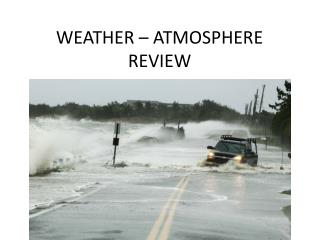 WEATHER – ATMOSPHERE REVIEW