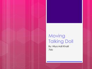 Moving Talking Doll
