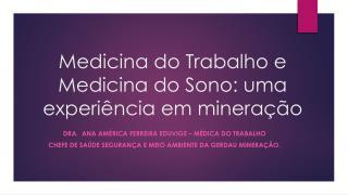 Medicina do Trabalho e Medicina do Sono: uma experiência em mineração