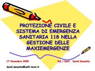 PROTEZIONE CIVILE E SISTEMA DI EMERGENZA SANITARIA 118 NELLA GESTIONE DELLE MAXIEMERGENZE