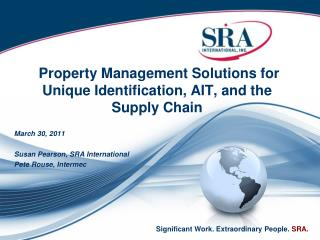 Property Management Solutions for Unique Identification , AIT,  and the Supply Chain