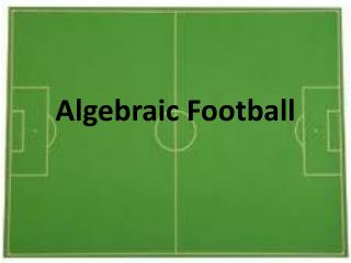 Algebraic Football