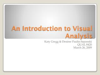 An Introduction to Visual Analysis