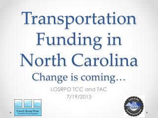 Transportation Funding in North Carolina Change is coming…