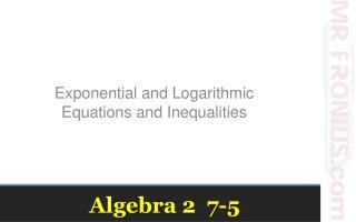 Algebra 2  7-5