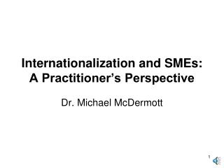 Internationalization and SMEs: A Practitioner's Perspective