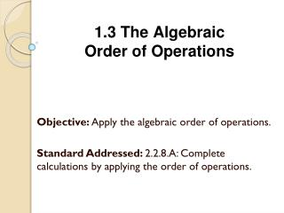 1.3 The  Algebraic  Order  of Operations