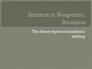 Summary, Response, Analysis