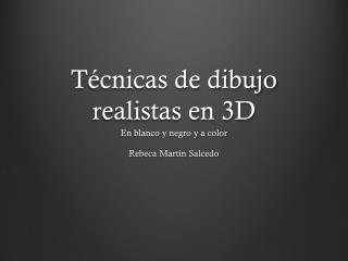 Técnicas de dibujo realistas en 3D