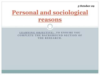 Personal and sociological reasons