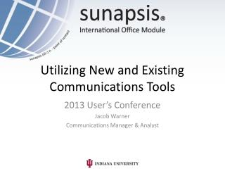 Utilizing New and Existing Communications  Tools