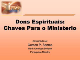 Dons Espirituais: Chaves Para o Ministerio