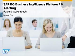 SAP BO Business Intelligence Platform 4.0  Alerting  Feature Walkthrough