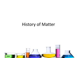 History of Matter