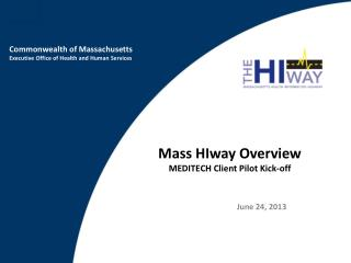 Mass  HIway  Overview MEDITECH Client Pilot Kick-off