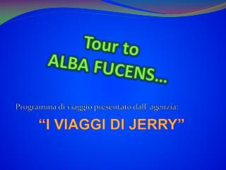 Tour  to ALBA  FUCENS…