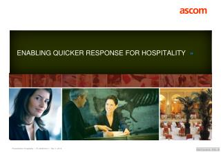 ENABLING QUICKER RESPONSE FOR HOSPITALITY »