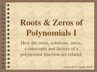 Roots  Zeros of Polynomials I