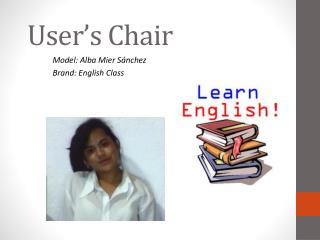 User�s Chair
