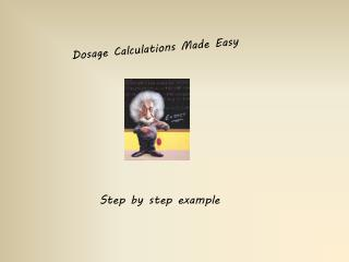 Dosage Calculations Made Easy