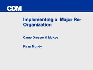 Implementing a  Major Re-Organization