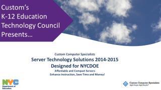 Custom's  K-12 Education Technology Council Presents…