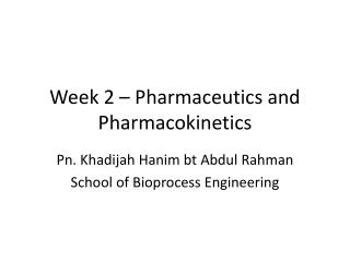 Week 2 – Pharmaceutics and Pharmacokinetics