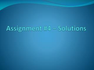 Assignment #4 – Solutions