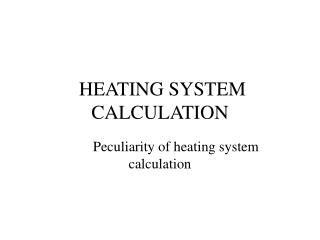 HEATING SYSTEM CALCULATION