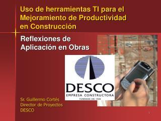 Uso de herramientas TI para el Mejoramiento de Productividad  en Construcci n
