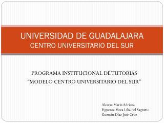 UNIVERSIDAD DE GUADALAJARA CENTRO UNIVERSITARIO DEL SUR