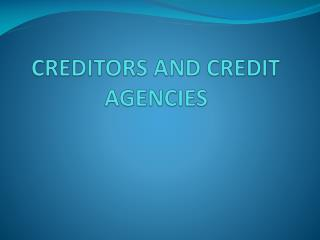 CREDITORS AND CREDIT AGENCIES