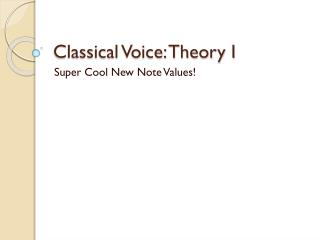 Classical Voice: Theory I