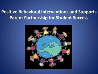 Positive Behavioral Interventions and Supports Parent Partnership for Student Success