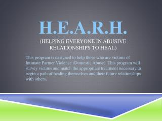 H.E.A.R.H. (Helping Everyone in Abusive Relationships to Heal)
