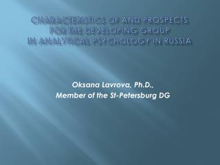Characteristics of and Prospects  for the Developing Group  in Analytical Psychology in Russia