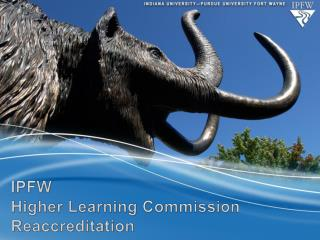 IPFW Higher Learning Commission Reaccreditation