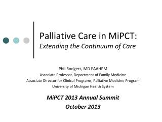 Palliative Care in  MiPCT :   Extending the Continuum of Care