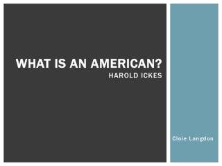 What is an American? Harold Ickes