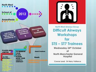 North West Airways Group Difficult  Airways Workshops for ST5 – ST7 Trainees
