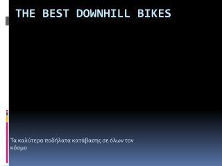 THE BEST DOWNHILL BIKES