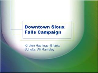 Downtown Sioux Falls Campaign
