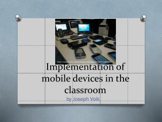 Implementation of mobile devices in the classroom
