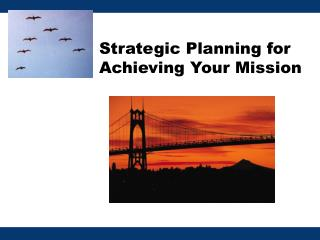 Strategic Planning for Achieving Your Mission