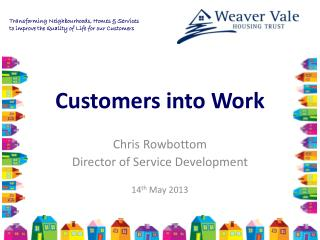 Customers into Work