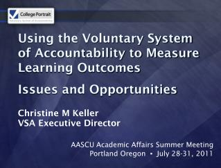 Using the Voluntary System of Accountability to Measure Learning Outcomes Issues and Opportunities